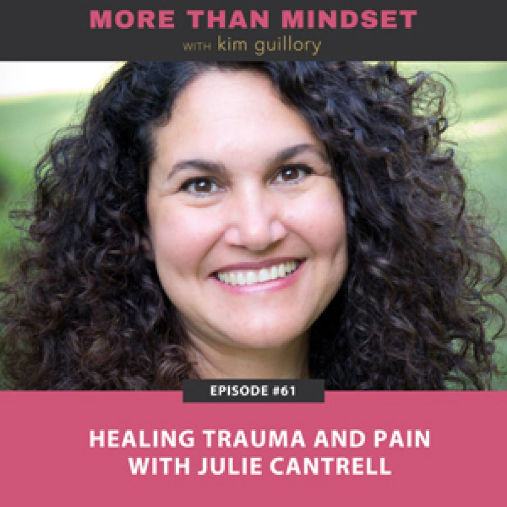 Healing Trauma and Pain with Julie Cantrell