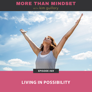 Living in Possibility