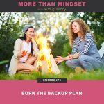 Burn the Backup Plan