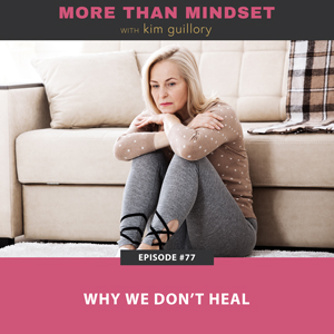 Why We Don't Heal