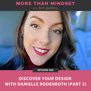 Discover Your Design with Danielle Rodenroth (Part 2)
