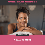 More Than Mindset with Kim Guillory | A Call To More