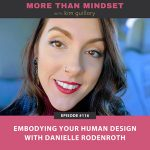 More Than Mindset with Kim Guillory | Embodying Your Human Design with Danielle Rodenroth