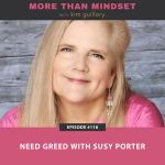 More Than Mindset with Kim Guillory | Need Greed with Susy Porter