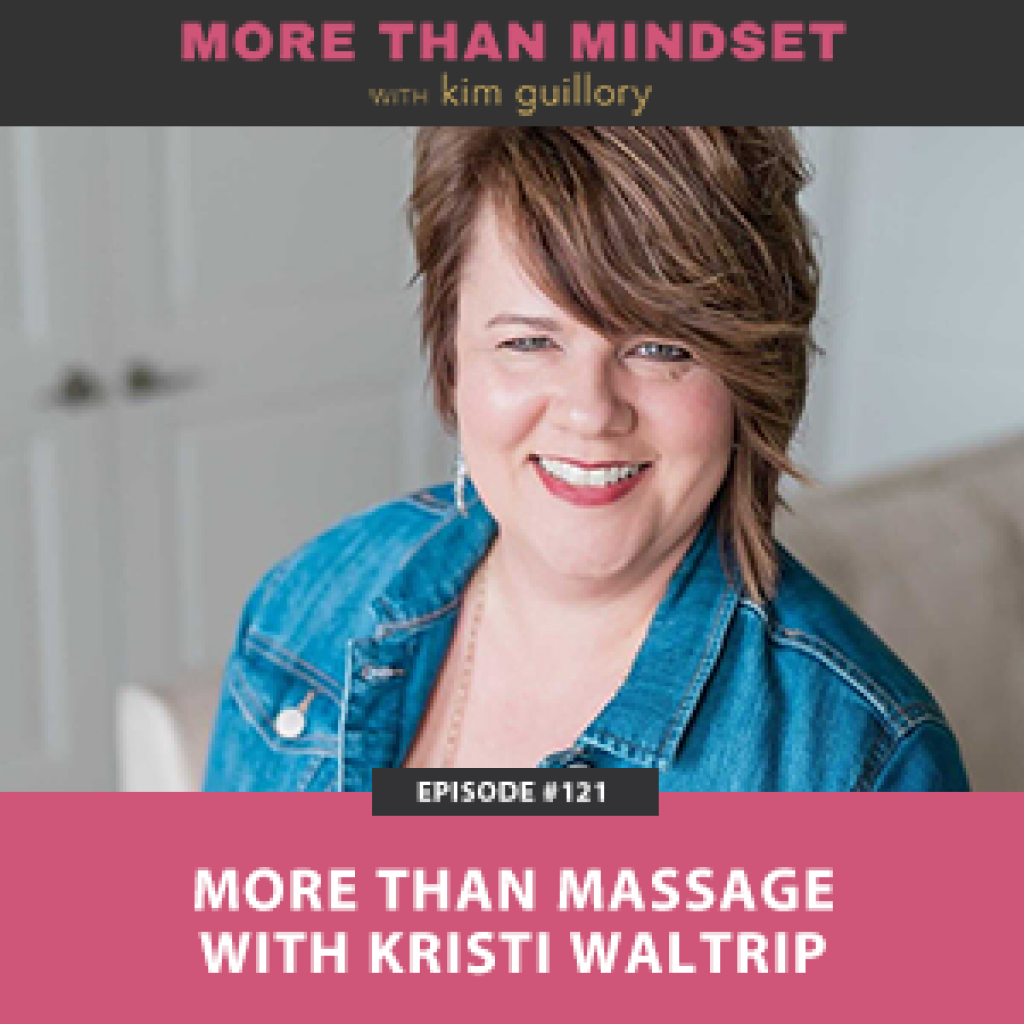 More Than Mindset with Kim Guillory | More Than Massage with Kristi Waltrip