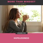 More Than Mindset with Kim Guillory | Hopelessness