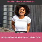 More Than Mindset with Kim Guillory   Integrative Mind-Body Connection