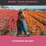 More Than Mindset with Kim Guillory | Changing Beliefs