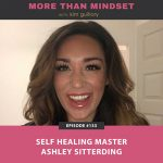 More Than Mindset with Kim Guillory | Self-Healing Master Ashley Sitterding