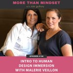 More Than Mindset with Kim Guillory   Intro to Human Design Immersion with Malerie Veillon