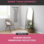 More Than Mindset with Kim Guillory | Human Design Immersion: Reflectors
